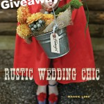 Rustic Wedding Chic Book Giveaway