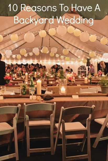 Having Wedding In Backyard : 10 Reasons To Have A Backyard Wedding  Rustic Wedding Chic