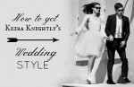 How to Get Keira Knightly's Wedding Style