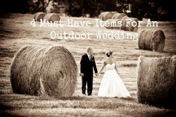 4 Must Have Items For An Outdoor Wedding