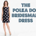 The Polka Dot Bridesmaid Dress