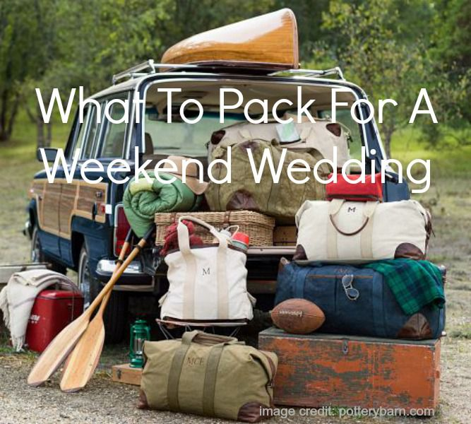What To Pack For A Weekend Wedding