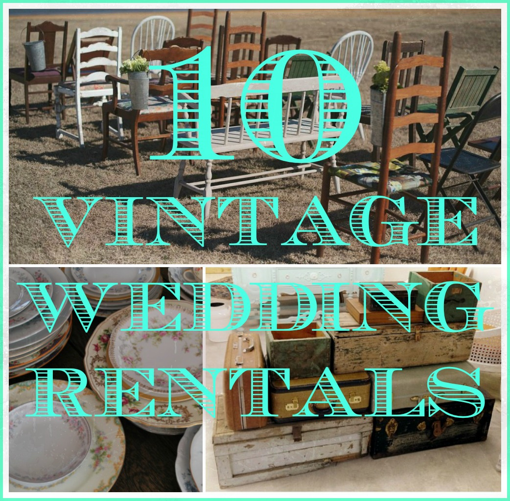 10 Vintage Items You Can Rent For Your Wedding - Rustic Wedding Chic