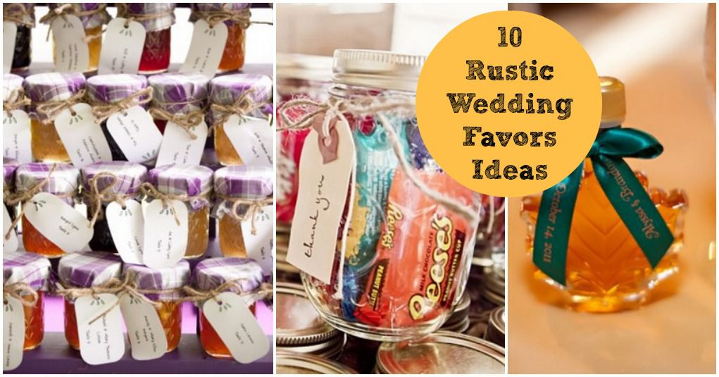 10 Favors For A Rustic Wedding Rustic Wedding Chic