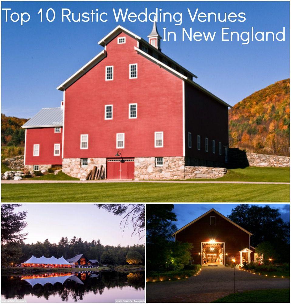 Top 10 Rustic Wedding Venues In New England Rustic Wedding Chic