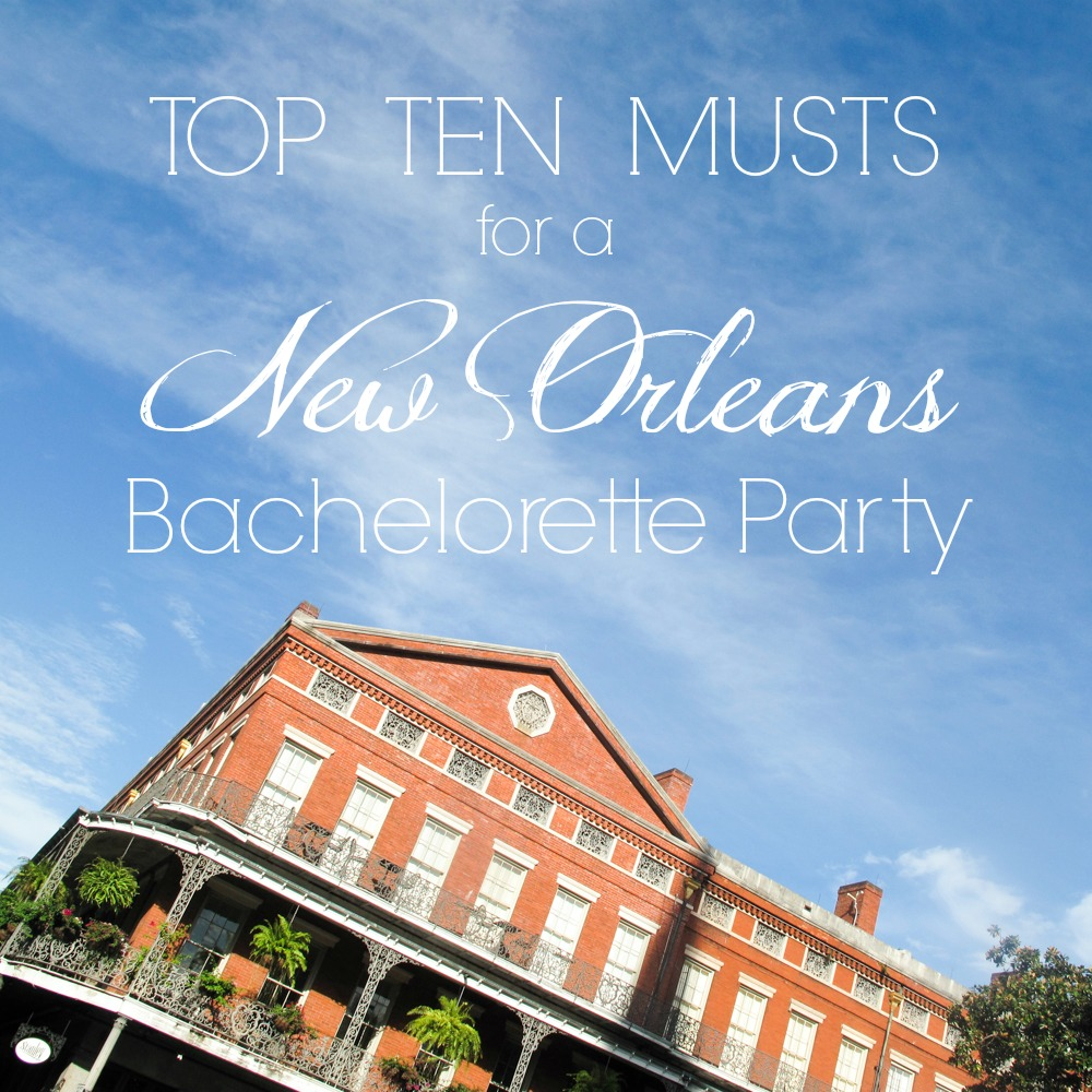 how to throw the best new orleans bachelorette party