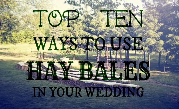 Top Ten Ways To Use Hay Bales at Your Wedding