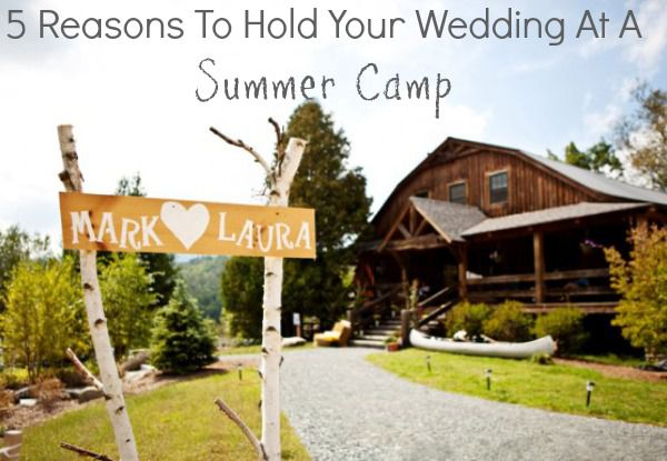 5 Reasons To Hold Your Wedding At A Summer Camp