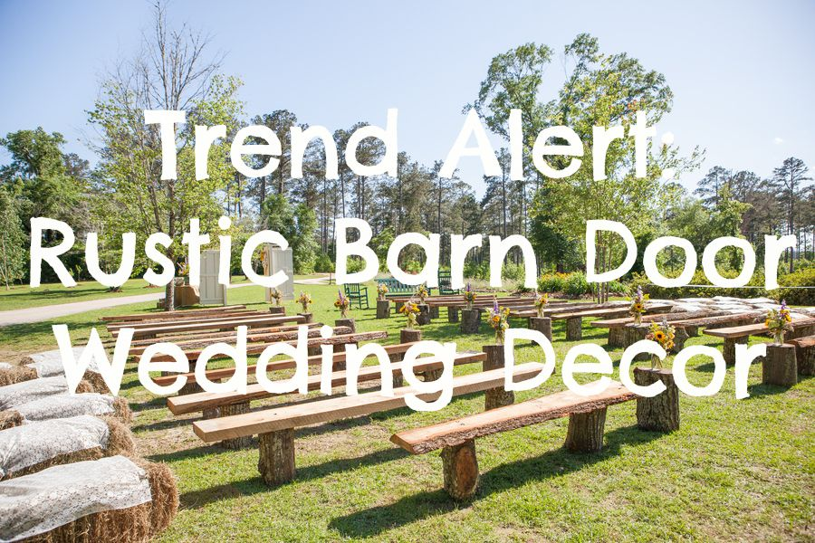 Trend Alert Rustic Barn Door Wedding Decor Rustic Wedding Chic