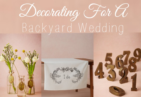 Decorating For A Backyard Wedding