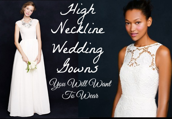 High Neckline Wedding Gowns You Will Want To Wear