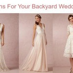 Gowns For Your Backyard Wedding