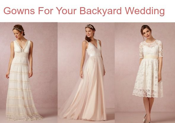 Wedding Dresses For A Backyard Style