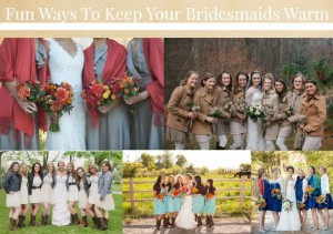 5 Ways To Keep Your Bridesmaids Warm