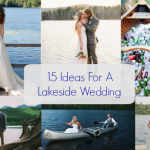 15 Ideas For A Lakeside Wedding