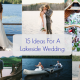 15 Ideas For A Lakeside Wedding