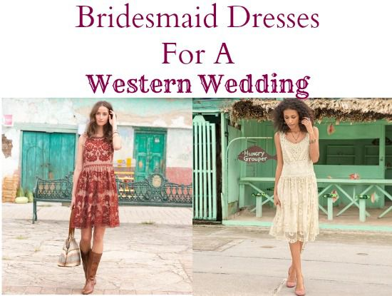 Bridesmaid Dresses For A Western Wedding - Rustic Wedding Chic