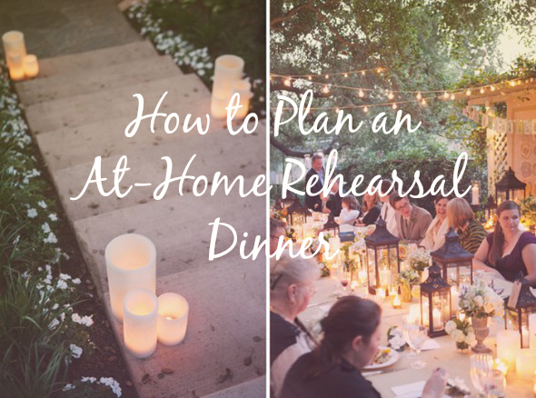 How to Plan an At-Home Rehearsal Dinner - Rustic Wedding Chic