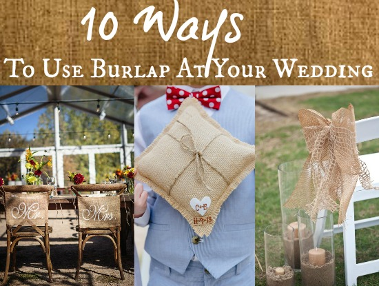 10 Ways To Use Burlap At Your Wedding
