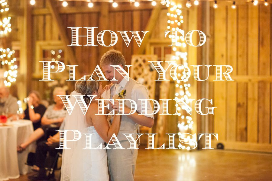 How to plan your wedding playlist rustic wedding chic how to plan your wedding playlist junglespirit Choice Image