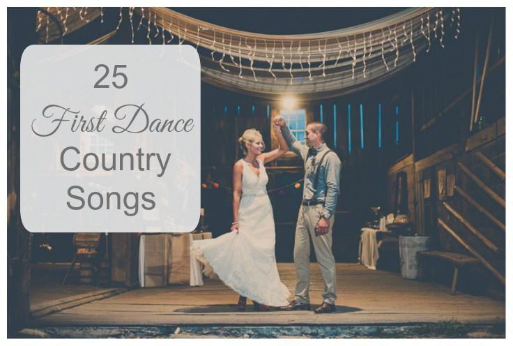 25 First Dance Wedding Country Songs - Rustic Wedding Chic