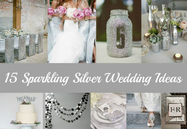 Amazing Sparkling Silver Wedding Ideas