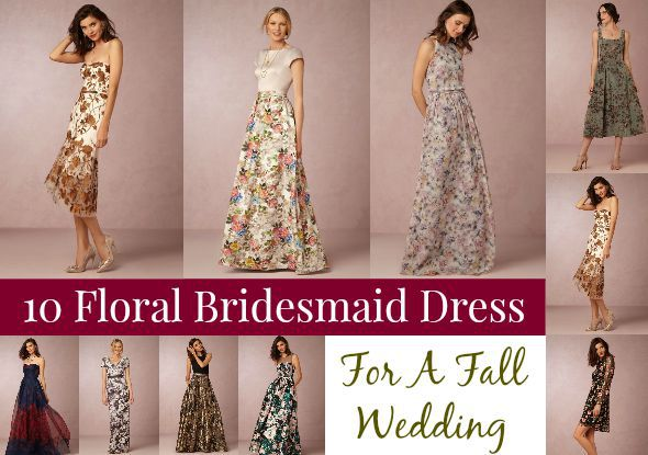 04d3e437f896 10 Floral Bridesmaid Dresses For Fall - Rustic Wedding Chic