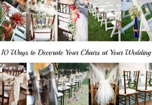 10 Ways to Decorate Your Chairs at Your Wedding