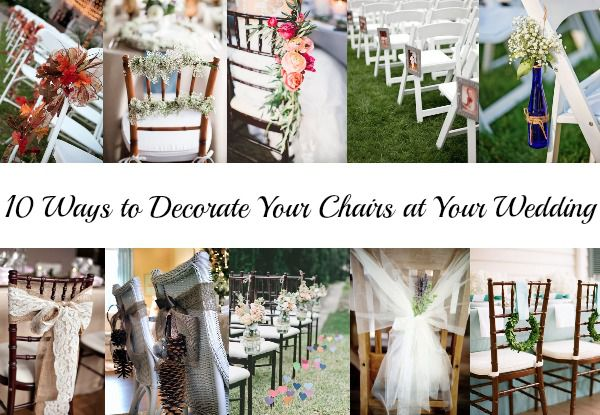 10 Ways To Decorate Your Chairs At Your Wedding Rustic Wedding Chic