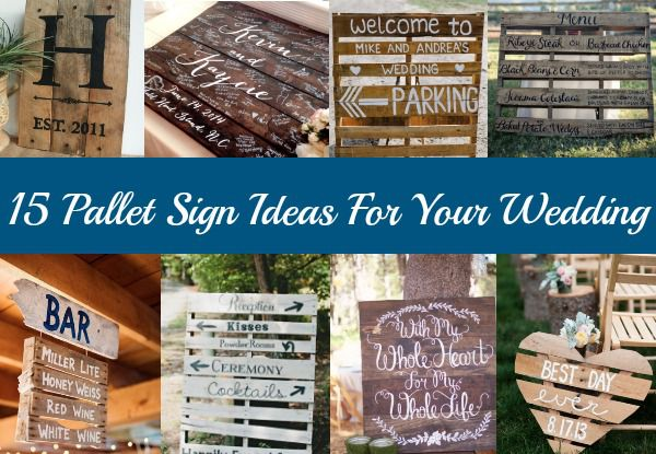15 Pallet Sign Ideas for your Wedding