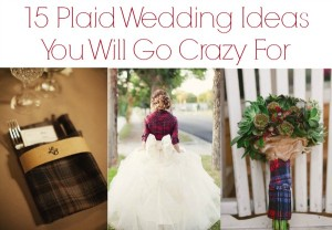 15 Ways To Use Plaid At Your Wedding