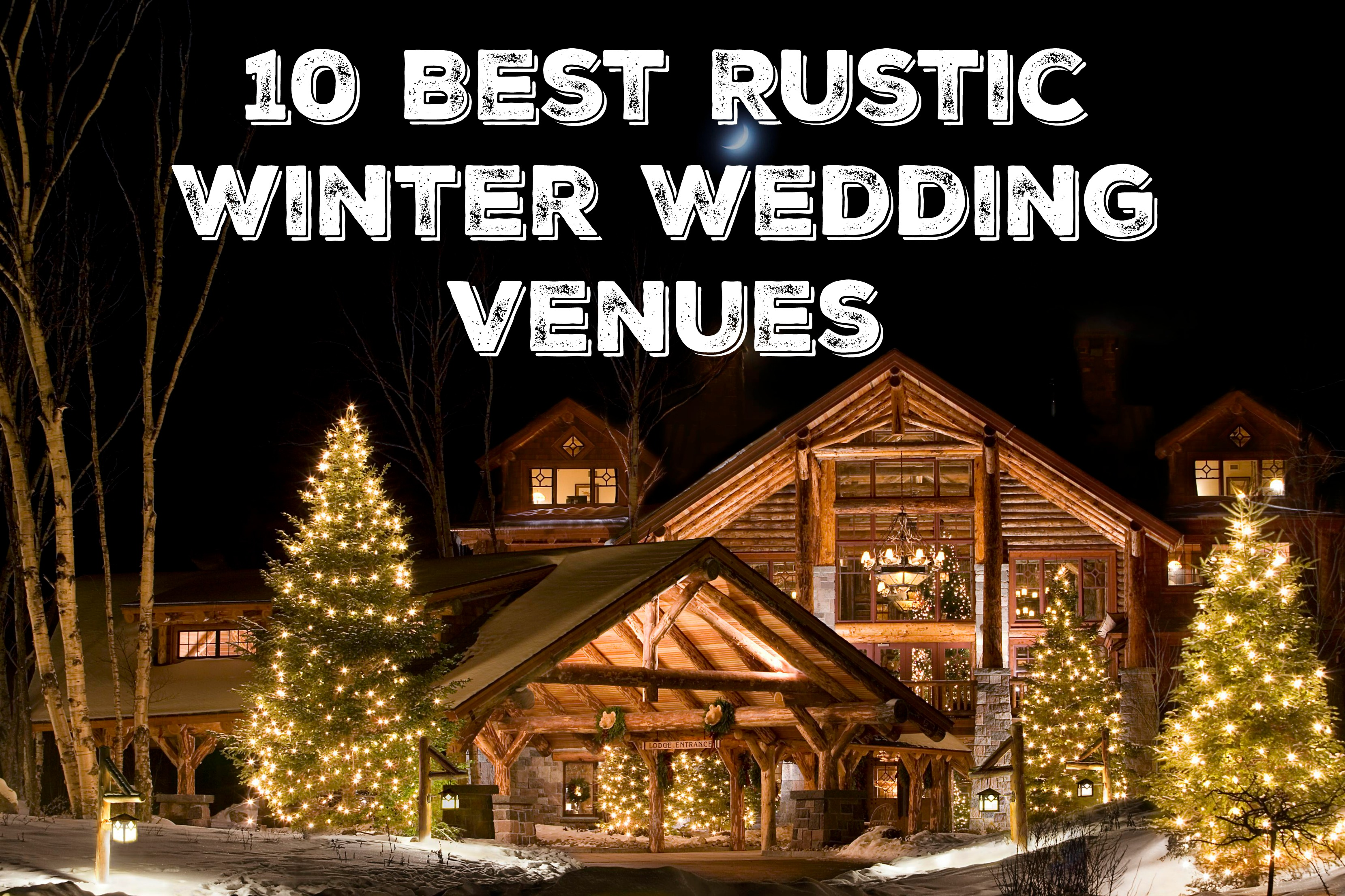 10 must see winter wedding venues rustic wedding chic for Top 10 wedding venues