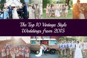 The Top 10 Vintage Style Weddings From 2015
