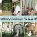 10 Breathtaking Backdrops For Your Wedding