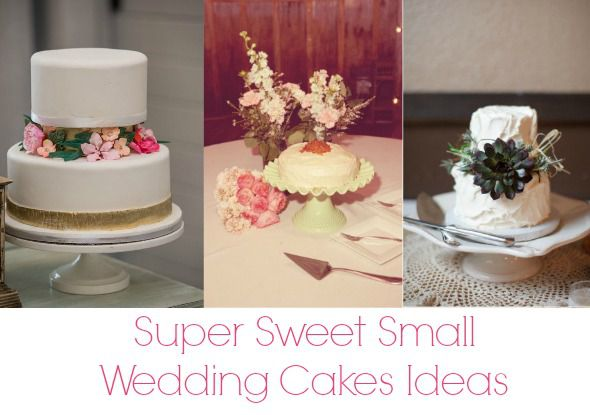 Super Sweet Small Wedding Cake Ideas